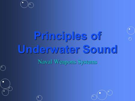 Principles of Underwater Sound Naval Weapons Systems.