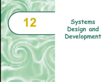 Systems Design and Development 12.  2001 Prentice Hall12.2 Chapter Outline How People Make Programs Programming Languages and Methodologies Programs.