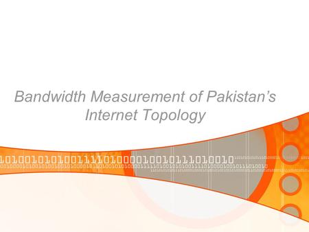 Bandwidth Measurement of Pakistan's Internet Topology.