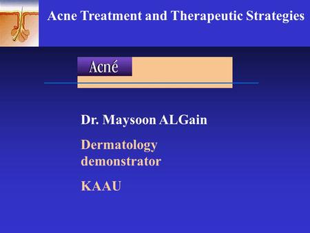 Acne Treatment and Therapeutic Strategies