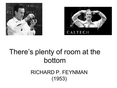 There S Plenty Of Room At The Bottom Feynman Review