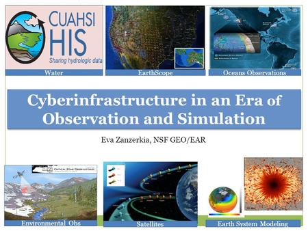 Oceans Observations Environmental Obs Satellites Earth System Modeling Cyberinfrastructure in an Era of Observation and Simulation EarthScopeWater Eva.
