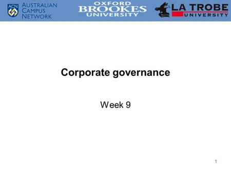 1 Corporate governance Week 9. 2 Outline  Separation of ownership & managerial control  Ownership concentration  Boards of directors  Executive compensation.