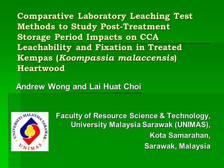 Comparative Laboratory Leaching Test Methods to Study Post-Treatment Storage Period Impacts on CCA Leachability and Fixation in Treated Kempas ( Koompassia.
