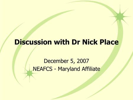 Discussion with Dr Nick Place December 5, 2007 NEAFCS - Maryland Affiliate.