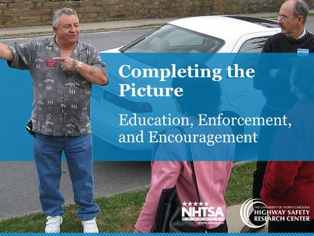 Completing the Picture Education, Enforcement, and Encouragement.