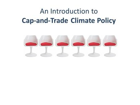 An Introduction to Cap-and-Trade Climate Policy.
