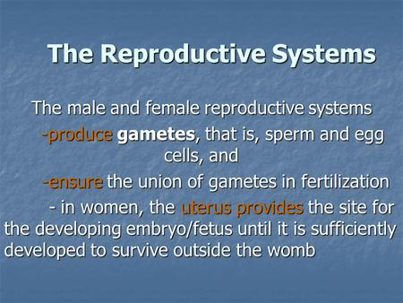 reproduction reproductive system and sex cells Meiosis makes sex cells human reproduction systems male reproductive system there are nine parts to the male reproductive system one part is the testes.