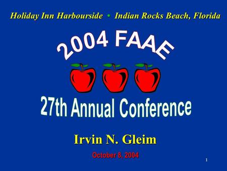 1 Holiday Inn Harbourside Indian Rocks Beach, Florida Irvin N. Gleim October 8, 2004.