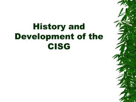 History and Development of the CISG