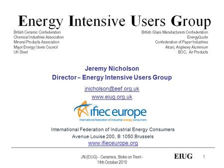 JN (EIUG) - Ceramics, Stoke on Trent - 14th October 2010  International Federation of Industrial Energy Consumers.