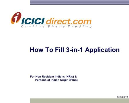 How To Fill 3-in-1 Application For Non Resident Indians (NRIs) & Persons of Indian Origin (PIOs) Version 19.
