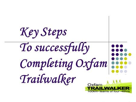 Key Steps To successfully Completing Oxfam Trailwalker.