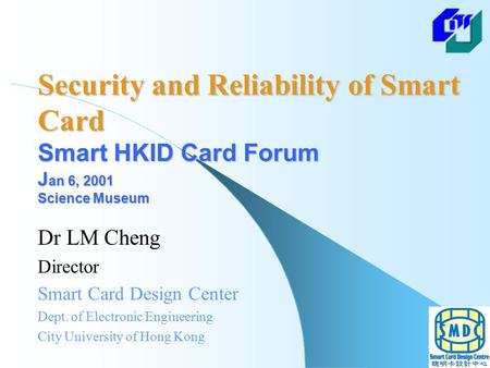 Dr LM Cheng Director Smart Card Design Center