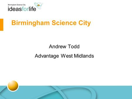 Birmingham Science City Andrew Todd Advantage West Midlands.