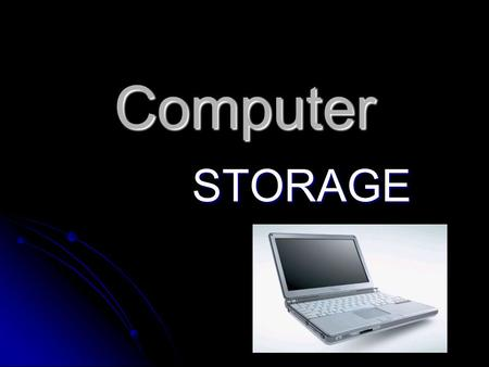 Computer STORAGE. There are two types of storage Primary- Ram (hard-drive) Primary- Ram (hard-drive) Secondary- Permanent or nonvolatile storage Secondary-
