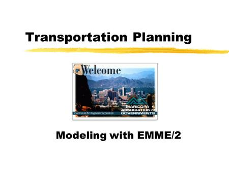 Transportation Planning Modeling with EMME/2. Interconnectedness.