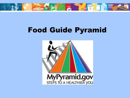 Food Guide Pyramid. Using the Pyramid Make smart choices from every food group. Find your balance between food and physical activity. Get the most nutrition.