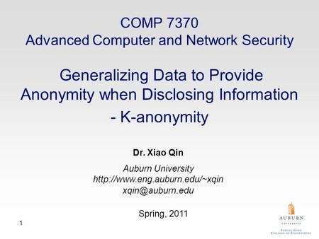 1 Dr. Xiao Qin Auburn University  Spring, 2011 COMP 7370 Advanced Computer and Network Security Generalizing.