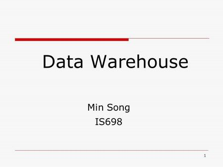 1 Data Warehouse Min Song IS698. 2 Data Warehousing and OLAP Technology for Data Mining  What is a data warehouse?  A multi-dimensional data model 