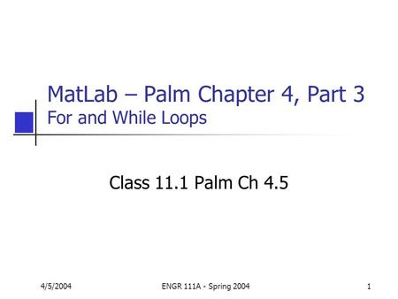MatLab – Palm Chapter 4, Part 3 For and While Loops