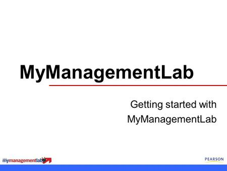 Getting started with MyManagementLab