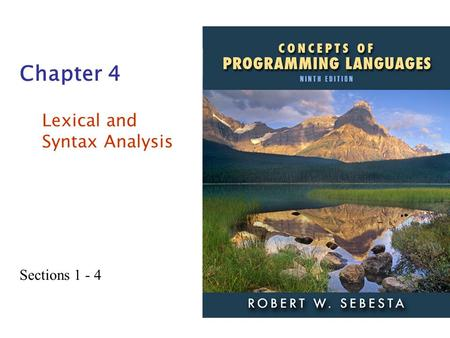 Chapter 4 Lexical and Syntax Analysis Sections 1 - 4.