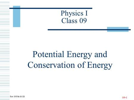 09-1 Physics I Class 09 Potential Energy and Conservation of Energy.