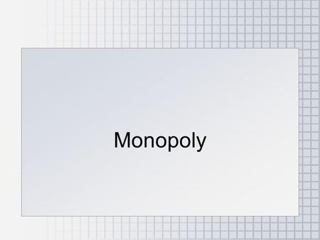 Monopoly. ●Monopoly Defined ●The Monopolist's Supply Decision ●Can Anything Good Be Said About Monopoly? ●Price Discrimination Under Monopoly ●Monopoly.