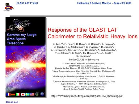 GLAST LAT Project Calibration & Analysis Meeting - August 29, 2005 Benoît Lott Gamma-ray Large Area Space Telescope Response of the GLAST LAT Calorimeter.