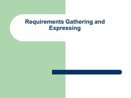 Requirements Gathering and Expressing. Agenda Questions? Project update Requirements continued Project group formation.