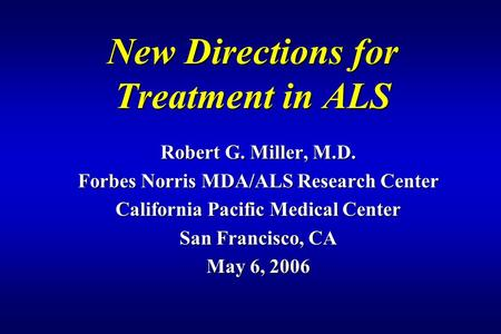 New Directions for Treatment in ALS
