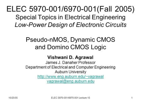 10/25/05ELEC 5970-001/6970-001 Lecture 151 ELEC 5970-001/6970-001(Fall 2005) Special Topics in Electrical Engineering Low-Power Design of Electronic Circuits.