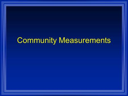 Community Measurements. Indirect Gradient Analysis o Use Importance Values (Sum of Relative Frequency, Rel. Dominance, Rel. Density)