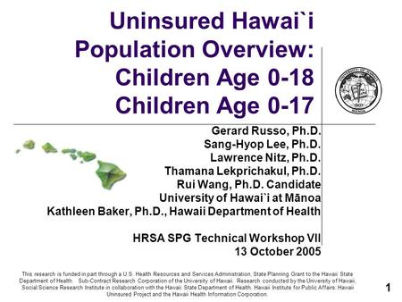 This research is funded in part through a U.S. Health Resources and Services Administration, State Planning Grant to the Hawaii State Department of Health.