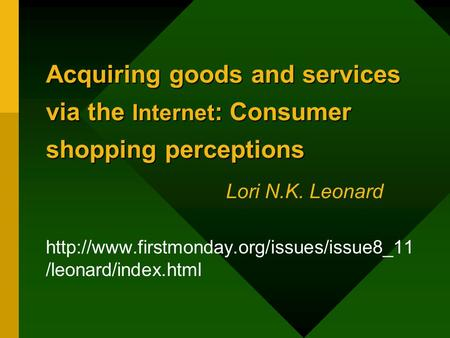 Acquiring goods and services via the Internet : Consumer shopping perceptions Acquiring goods and services via the Internet : Consumer shopping perceptions.
