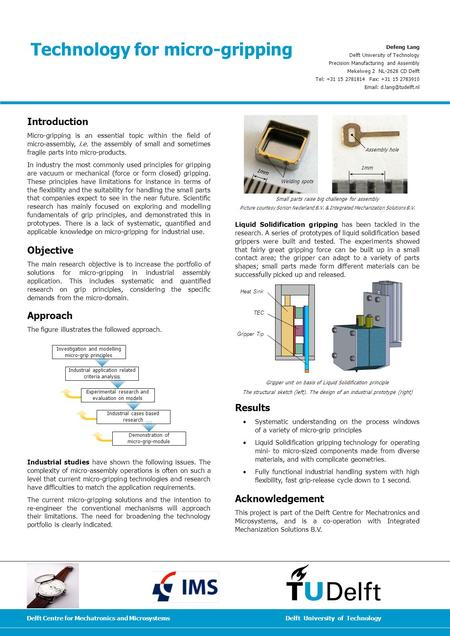 Delft University of TechnologyDelft Centre for Mechatronics and Microsystems Introduction Micro-gripping is an essential topic within the field of micro-assembly,