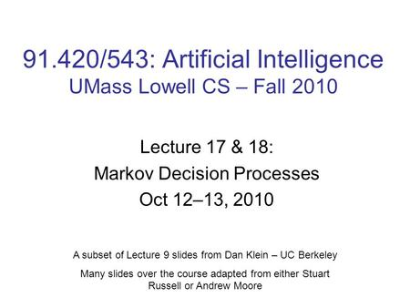 91.420/543: Artificial Intelligence UMass Lowell CS – Fall 2010