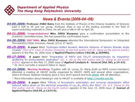 Department of Applied Physics The Hong Kong Polytechnic University News & Events (2006-04~06) 04-04-2006: Professor ZHAO Bairu from the Institute of Physics.
