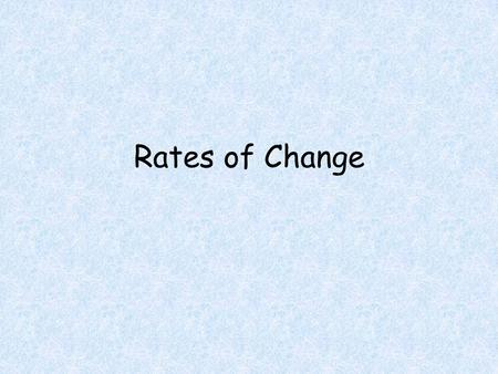 Rates of Change.