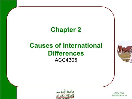 ACC4305 Michel Leseure Chapter 2 Causes of International Differences ACC4305.