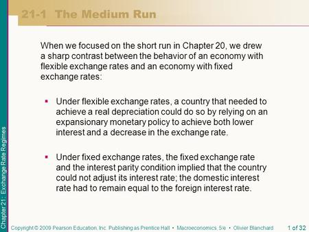 21-1 The Medium Run When we focused on the short run in Chapter 20, we drew a sharp contrast between the behavior of an economy with flexible exchange.