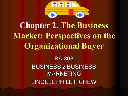 BA 303 BUSINESS 2 BUSINESS MARKETING LINDELL PHILLIP CHEW