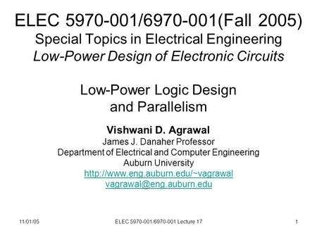 11/01/05ELEC 5970-001/6970-001 Lecture 171 ELEC 5970-001/6970-001(Fall 2005) Special Topics in Electrical Engineering Low-Power Design of Electronic Circuits.