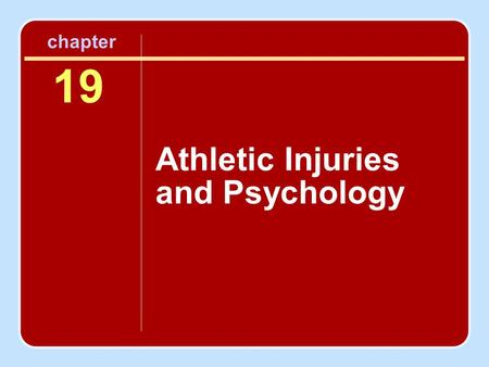 Chapter 19 Athletic Injuries and Psychology.