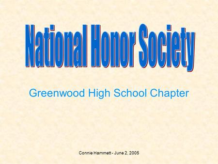 Connie Hammett - June 2, 2005 Greenwood High School Chapter.