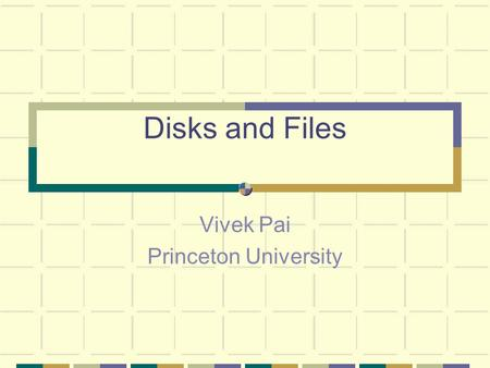 Disks and Files Vivek Pai Princeton University. 2 Gedankenagain What is one-millionth of the coast-to-coast distance of the US? Does anything in the physical.