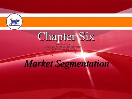 Chapter Six Market Segmentation. Chapter Objectives Identify the rationale for using a target marketing strategy. Identify the bases for consumer segmentation.