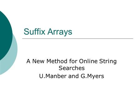 Suffix Arrays A New Method for Online String Searches U.Manber and G.Myers.