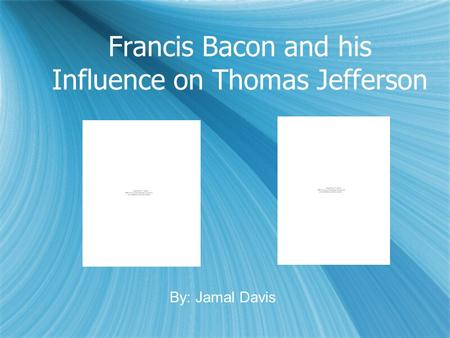 Francis Bacon and his Influence on Thomas Jefferson